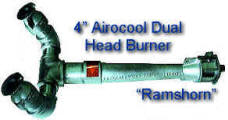 "4"" Airocool Burner with Dual Heads -- RAMSHORN TYPE  Airocool burners are available with single, dual and 4 heads for both straight and angular firing"