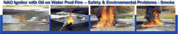 NAO Ignitor for Oil on Water Pool Fire -- Safety & Environmental Problems  (Smoke/Soot) -- UPDATE with PROPER FIRE SIMULATOR -- see below
