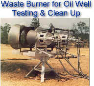 "Portable Waste Burner for Oil Well Test/Clean Up -- Note: Black dirt in front of burner -- rock clips and sand from oil well that passed  through the burner and the flame   Burner atomizing guns are designed with minimum openings of 1/4"" to allow passage of sand and rock chips & fragments"