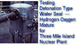 Hydrogen / Oxygen Detonation Arrester Water Seal Test -- Full Scale for Three Mile Island Nuclear Plant (Middletown, PA)